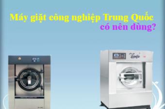 Máy giặt công nghiệp Trung quốc có nên dùng